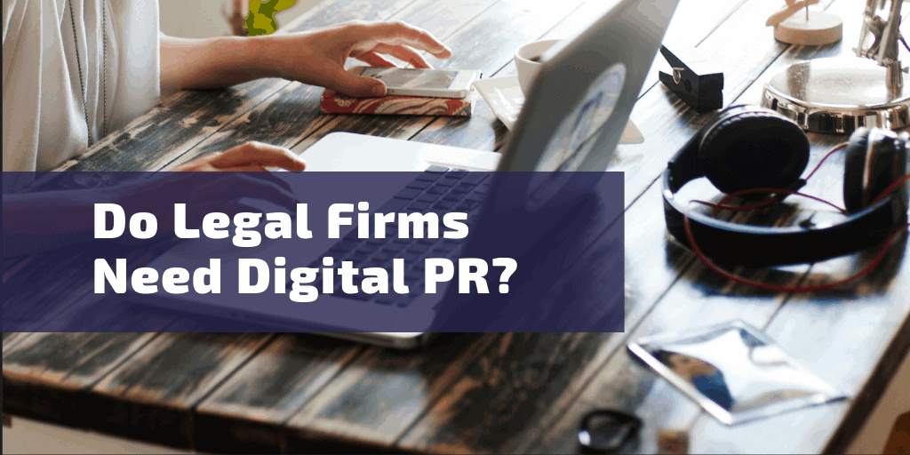 Digital PR Legal Firms