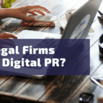 Do Legal Firms Need Digital PR?