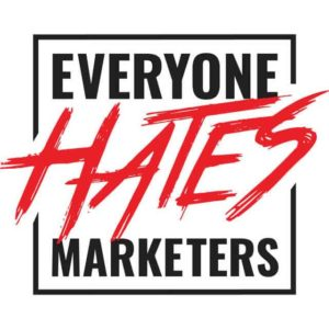 Everyone Hates Marketers Podcast