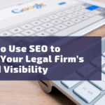 How to Use SEO to Grow Your Legal Firm's Brand Visibility