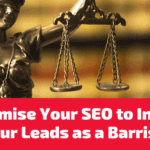 How to Maximise Your SEO to Increase Your Leads as a Barrister