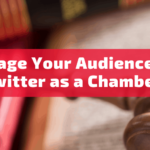 Best Practices to Engage Your Audience on Twitter as a Chamber