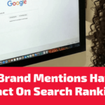 Do Brand Mentions Have A Positive Impact On Search Rankings?