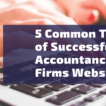 5 Common Traits of Highly Successful Accountancy Firms Websites